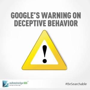 Google's Warning On Deceptive Behavior