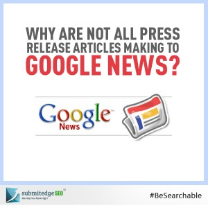 Why Are Not All Press Release Articles Making To Google News