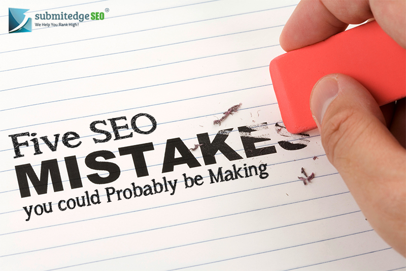 SEO Mistakes you could Probably be Making