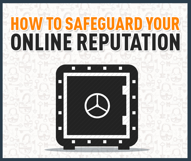 How to Safeguard your Online Reputation