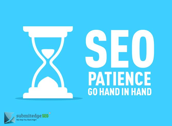 SEO and Patience Go Hand in Hand