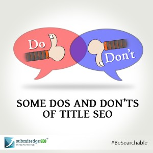 Some Dos and Don'ts of Title SEO