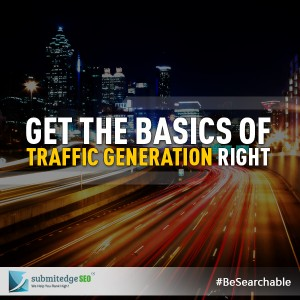 Get the Basics of Traffic Generation Right