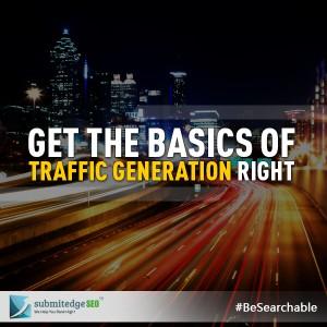 Get the Basics of Traffic Generation Right