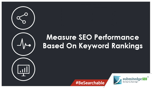 Measure SEO Performance Based On Keyword Rankings