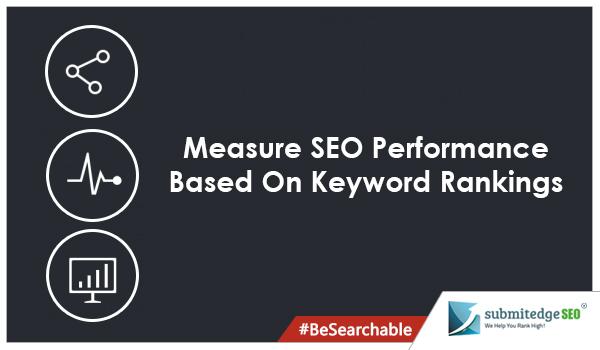 Measure SEO Performance Based On Keyword Rankings