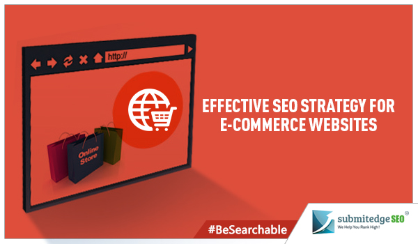 Effective SEO strategy for E-Commerce Websites