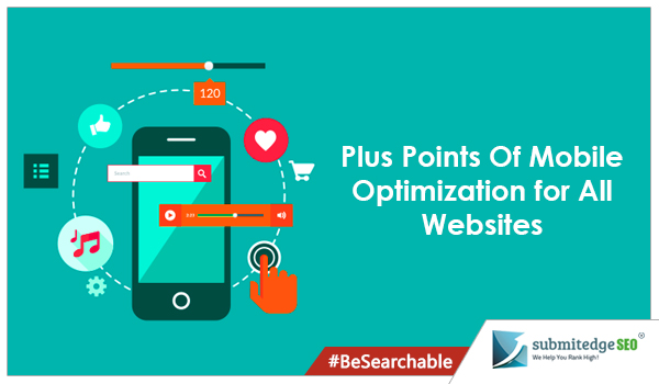Plus Points Of Mobile Optimization for All Websites
