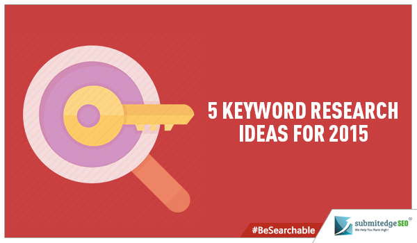 5 Keyword Research Ideas for 2015