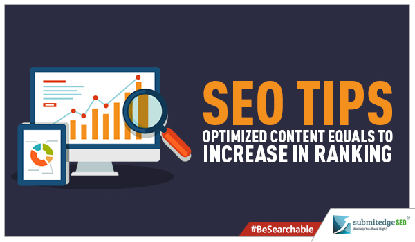 SEO Tips Optimized Content Equals to Increase in Ranking