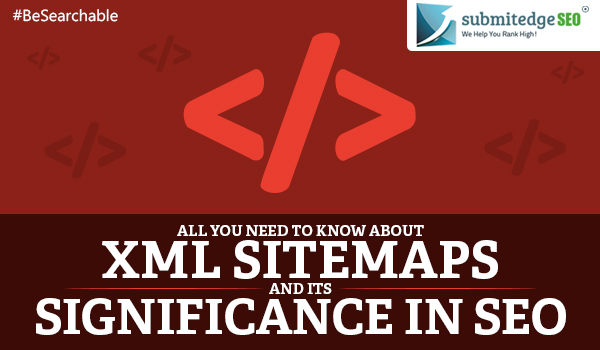 All You Need to Know About XML Sitemaps and its Significance in SEO