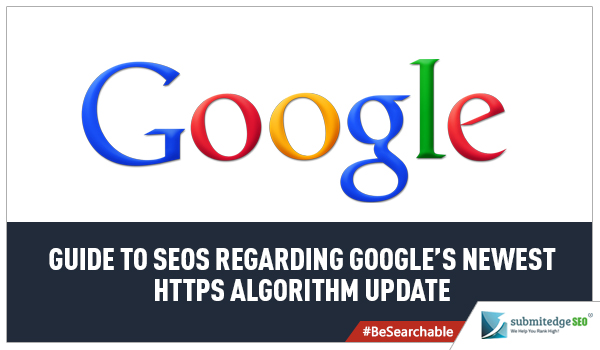 Guide to SEOs Regarding Googles Newest HTTPs Algorithm Update