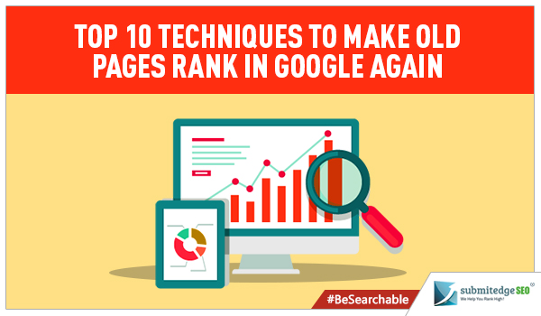 Top 10 Techniques to Make Old Pages Rank in Google Again