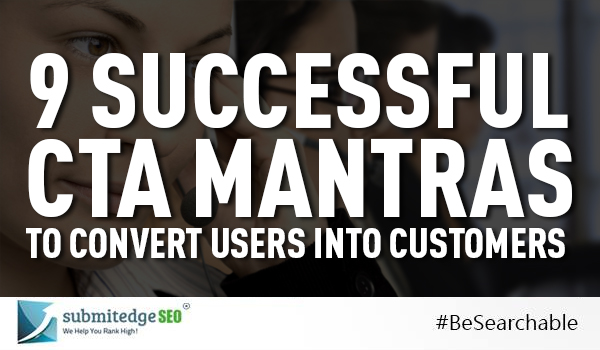 9 Successful CTA Mantras to Convert Users into Customers