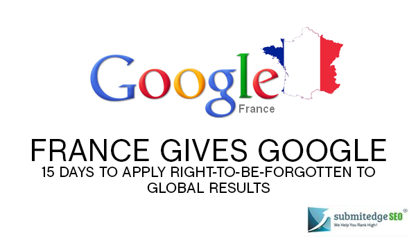 France Gives Google 15 Days To Apply Right-To-Be-Forgotten To Global Results