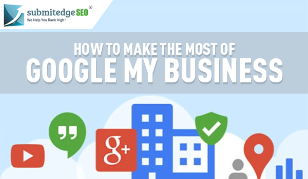 How to Make the Most of Google My Busines