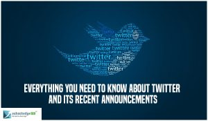 Twitter and its Recent Announcements (1)